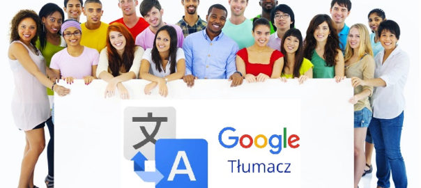 Tłumacz google obrazek 604x270 - Tłumacz Google i rozumiesz wszystko